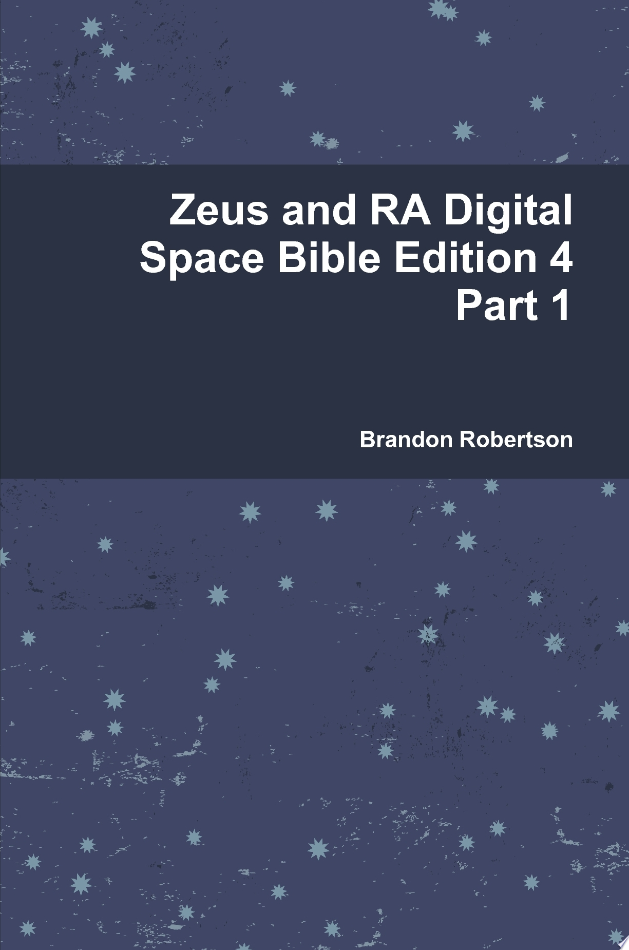 Zeus and RA Digital Space Bible Edition 4 Part 1