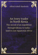 An Ivory Trader in North Kenia Book PDF