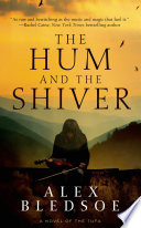 The Hum and the Shiver  : A Novel of the Tufa