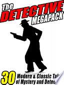 Read Online The Detective MEGAPACK ® Epub