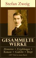 Sämtliche Werke: Memoiren + Erzählungen + Romane + Gedichte + Briefe (107 Titel in einem Buch) - Vollständige Ausgaben