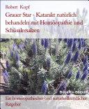 Grauer Star, Katarakt Behandlung mit Homöopathie, Schüsslersalzen (Biochemie) und Naturheilkunde