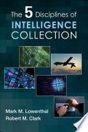 The Five Disciplines of Intelligence Collection