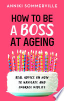 How to Be a Boss at Ageing