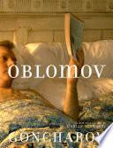"""""""Oblomov: A Novel"""" by Ivan Goncharov, Marian Schwartz, Mikhail Shishkin"""