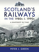 Scotland s Railways in the 1980s and 1990s