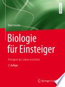 Biologie für Einsteiger  : Prinzipien des Lebens verstehen