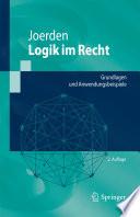 Logik im Recht  : Grundlagen und Anwendungsbeispiele