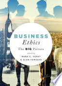 Business Ethics  The Big Picture