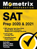 SAT Prep 2020 and 2021   SAT Secrets Test Prep Book for the Math  Reading    Writing and Language Sections  Full Length Practice Test  Detailed Answer Book