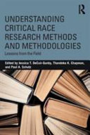 Understanding Critical Race Research Methods and Methodologies Book