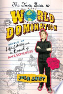 """""""The Teen's Guide to World Domination: Advice on Life, Liberty, and the Pursuit of Awesomeness"""" by Josh Shipp"""