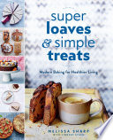 Super Loaves and Simple Treats