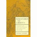 Indentured to Liberty