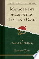 Management Accounting Text and Cases (Classic Reprint)