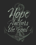 Hope Anchors the Soul Hebrews 6