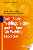 Solid-State Welding: Friction and Friction Stir Welding Processes