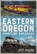 Eastern Oregon Shortline Railroads