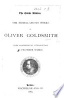 The Miscellaneous Works of Oliver Goldsmith  With Biographical Introduction by Professor Masson   The Globe Edition