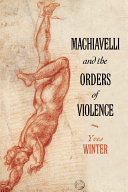 Machiavelli and the Orders of Violence