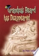 Grandpa's Beard Has Disappeared