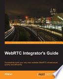 WebRTC Integrator s Guide