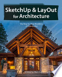SketchUp and LayOut for Architecture  : The Step-By-Step Workflow of Nick Sonder