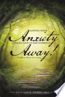 Loving Your Anxiety Attacks  and Other Worries  Away