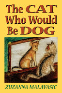 The Cat Who Would Be Dog