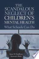 The Scandalous Neglect of Children   s Mental Health