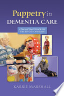 Puppetry in Dementia Care Book