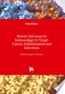 Recent Advances in Immunology to Target Cancer, Inflammation and Infections