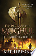 Empire of the Moghul  The Serpent s Tooth Book