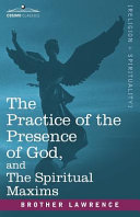 The Practice of the Presence of God, and the Spiritual Maxims [Pdf/ePub] eBook