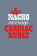 Nacho Average Cardiac Nurse