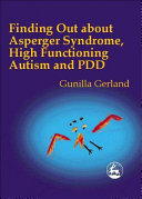 Finding Out About Asperger Syndrome, High-Functioning Autism and PDD