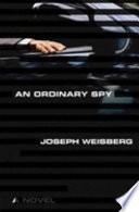 An Ordinary Spy  : A Novel