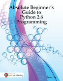 Absolute Beginner's Guide to Python 2.6 Programming