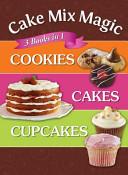Cake Mix Magic  3 Books in 1