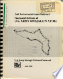 Kwajalein Atoll  U S  Army Proposed Actions Including Proposed Strategic Defense Initiative Activities  Prepared by U S  Army Strategic Defense Command