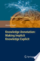 Knowledge Annotation Making Implicit Knowledge Explicit