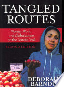 """""""Tangled Routes: Women, Work, and Globalization on the Tomato Trail"""" by Deborah Barndt"""