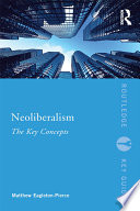 """Neoliberalism: The Key Concepts"" by Matthew Eagleton-Pierce"