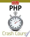 Robin Nixon's Php Crash Course