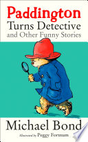 Paddington Turns Detective and Other Funny Stories