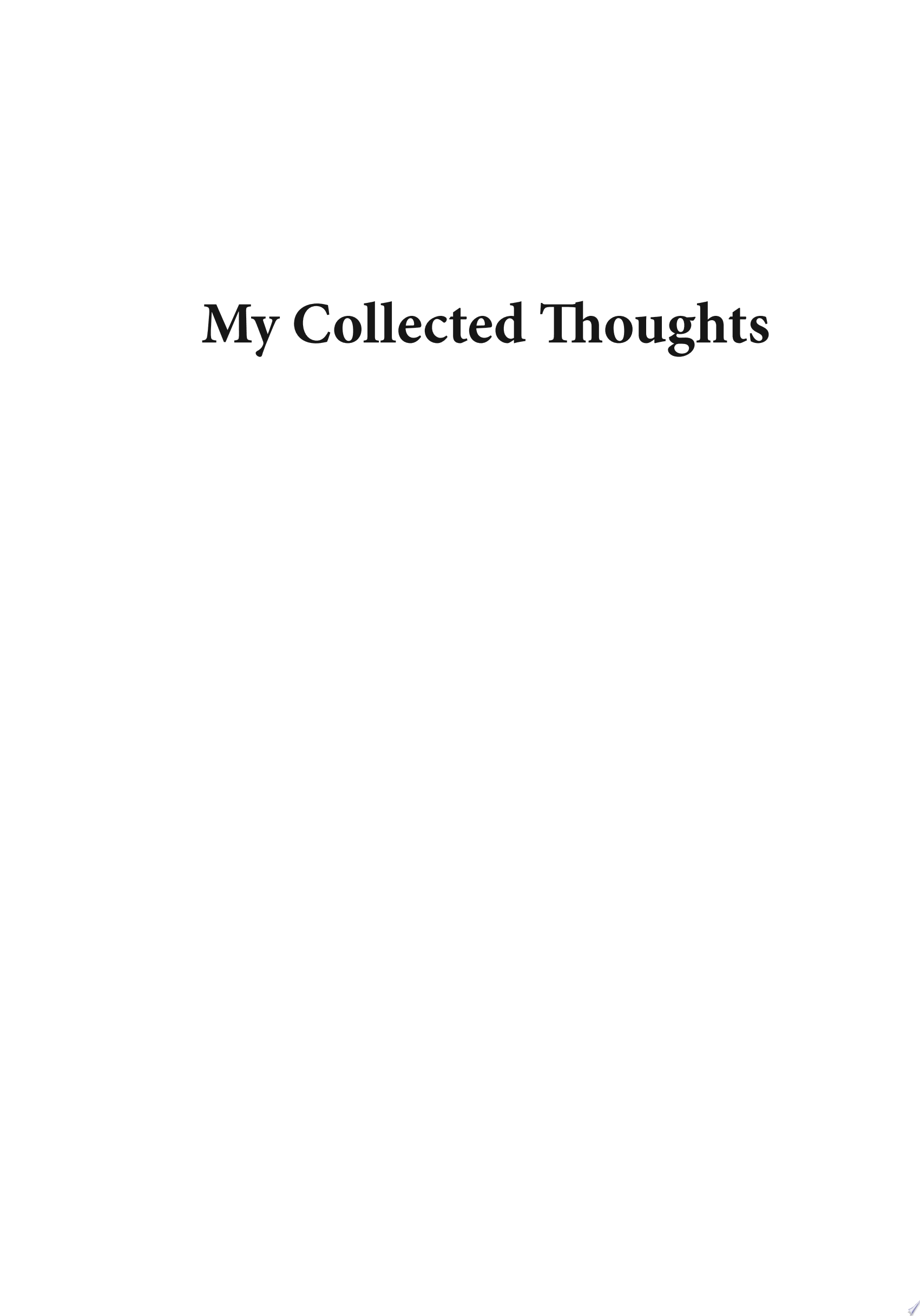 My Collected Thoughts