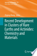 Recent Development in Clusters of Rare Earths and Actinides  Chemistry and Materials