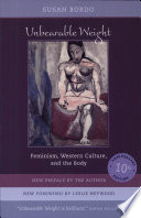 """Unbearable Weight: Feminism, Western Culture, and the Body"" by Susan Bordo"