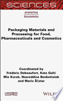 Packaging Materials and Processing for Food  Pharmaceuticals and Cosmetics