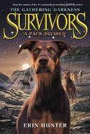 Survivors  The Gathering Darkness  1  A Pack Divided Book